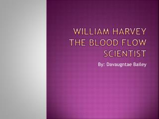 William Harvey The Blood Flow Scientist