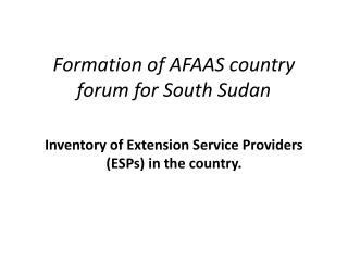 Formation of AFAAS country forum for South Sudan