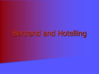 Bertrand and Hotelling