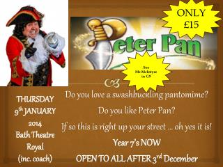 Do you love a swashbuckling pantomime ? Do you like Peter Pan?