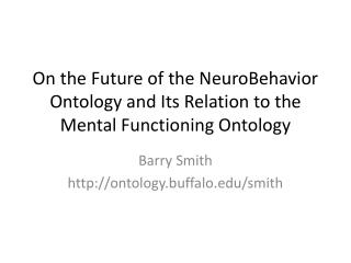 On the Future of the NeuroBehavior Ontology and Its Relation to the Mental Functioning Ontology