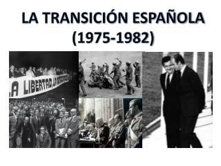 LA TRANSICIÓN ESPAÑOLA (1975-1982)