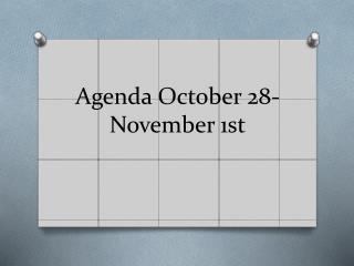 Agenda October 28-November 1st