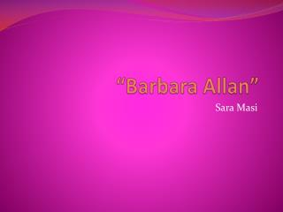 """Barbara Allan"""