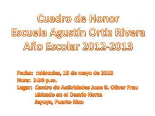 Cuadro de Honor Escuela Agustín Ortiz Rivera Año Escolar 2012-2013
