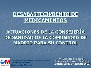 DESABASTECIMIENTO DE MEDICAMENTOS  ACTUACIONES DE LA CONSEJER A DE SANIDAD DE LA COMUNIDAD DE MADRID PARA SU CONTROL
