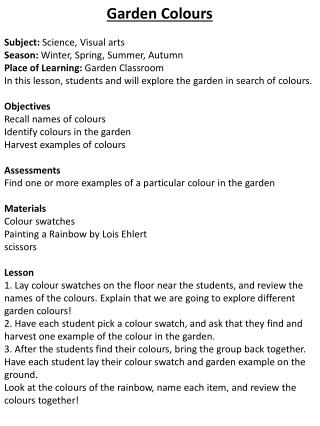 Garden Colours Subject :  Science , Visual arts Season:  Winter, Spring, Summer,  Autumn