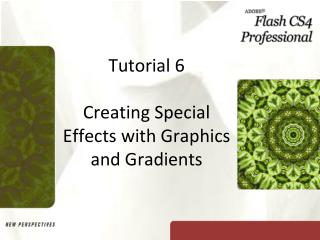 Tutorial 6 Creating Special Effects with Graphics and Gradients