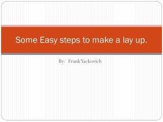 Some Easy steps to make a lay up.