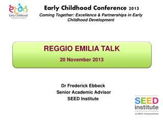 REGGIO EMILIA TALK  20 November 2013