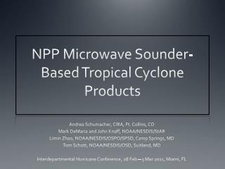 NPP Microwave Sounder-Based Tropical Cyclone Products
