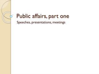 Public affairs,  part  one
