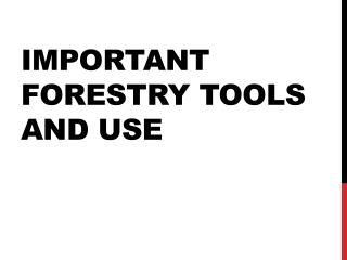 Important Forestry Tools and Use