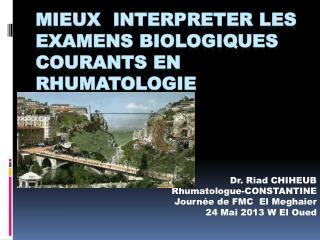 Mieux   interpreter les  examens biologiques courants  en  Rhumatologie