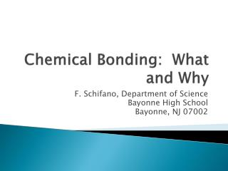 Chemical Bonding:  What and Why