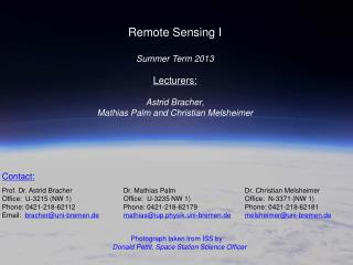 Remote Sensing I Summer Term  2013 Lecturers: Astrid  Bracher ,