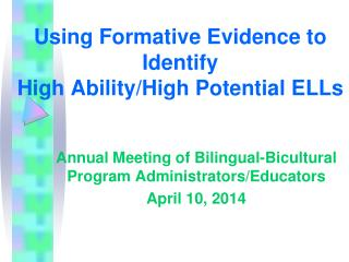 Using Formative Evidence to Identify  High Ability/High Potential ELLs