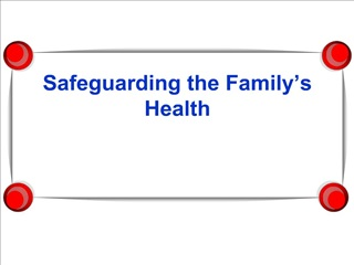 Safeguarding the Family s Health