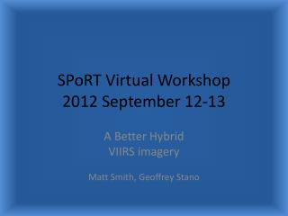 SPoRT Virtual Workshop 2012 September 12-13