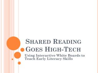Shared Reading Goes High-Tech