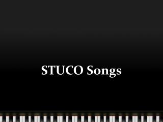 STUCO Songs
