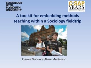 A toolkit for embedding methods teaching within a Sociology fieldtrip