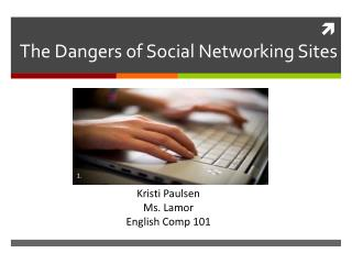 The Dangers of Social Networking Sites