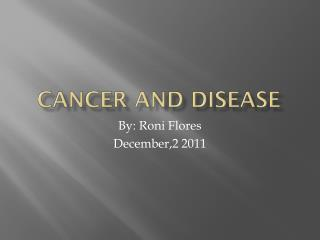 Cancer and disease Roni F