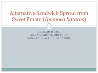 Alternative Sandwich Spread from Sweet Potato ( Ipomoea batatas )