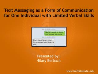 Text Messaging as a Form of Communication for One Individual with Limited Verbal Skills