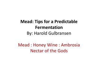 Mead: Tips for a Predictable Fermentation By: Harold  Gulbransen