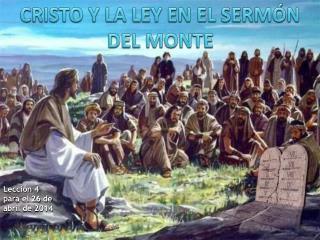 CRISTO Y LA LEY EN EL SERMÓN DEL MONTE