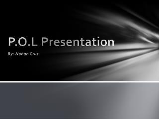 P.O.L Presentation