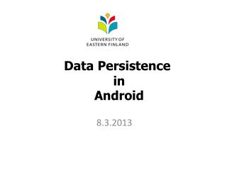 Data Persistence  in  Android