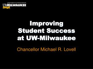 Improving  Student Success  at UW-Milwaukee