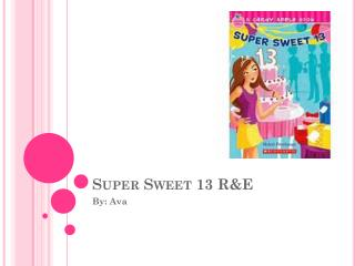 Super Sweet 13 R&E