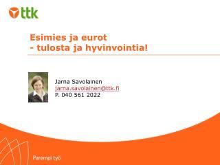 Esimies ja eurot  - tulosta  ja hyvinvointia!
