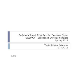 Andrew Milluzzi,  Tyler  Lovelly, Donavon Bryan EEL6935  - Embedded Systems Seminar Spring  2013