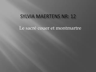 S ylvia  Maertens nr : 12