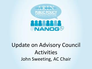 Update on Advisory Council Activities John Sweeting, AC Chair