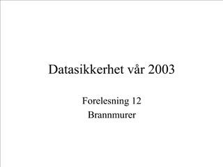 Datasikkerhet v r 2003