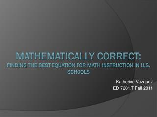 Mathematically Correct: Finding  t he Best Equation for Math Instruction in U.S. Schools