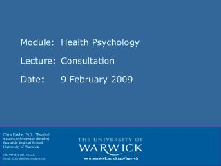 Module: Health Psychology Lecture:Consultation Date: 9  February  2009