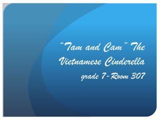 """Tam and Cam"" The Vietnamese Cinderella"