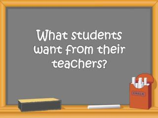What students want from their teachers?
