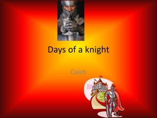 Days of a knight