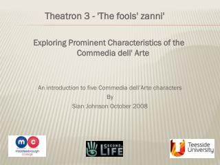 An introduction to five Commedia dell'Arte characters By Sian Johnson October 2008