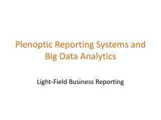 Plenoptic  Reporting Systems and Big Data Analytics