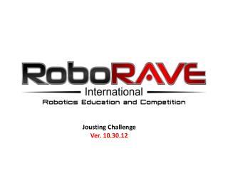 Jousting Challenge   Ver. 10.30.12