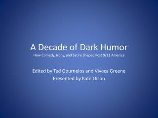 A Decade of Dark Humor How Comedy, Irony, and Satire Shaped Post 9/11 America